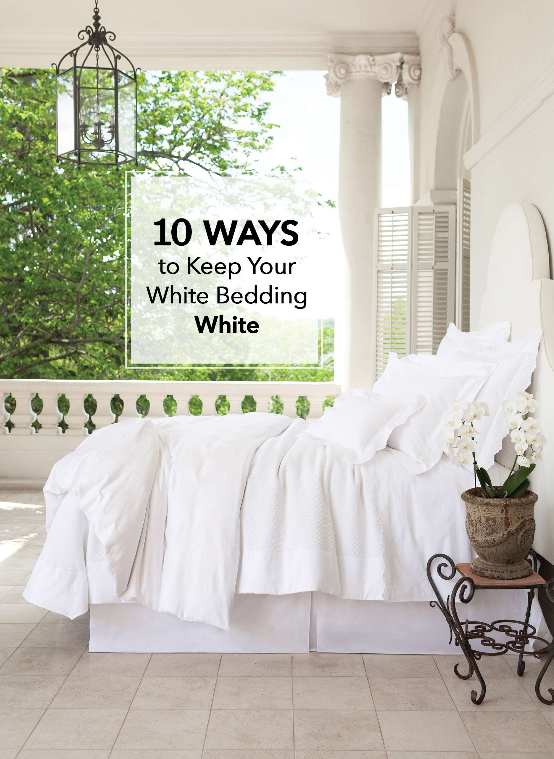 Beducation 101: 10 Ways To Keep Your White Bedding White