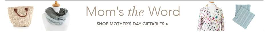 Shop Mother's Day Giftables