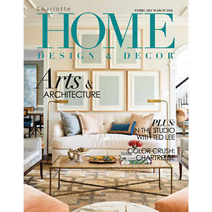 Charlotte Home Design & Decor: February/March 2020