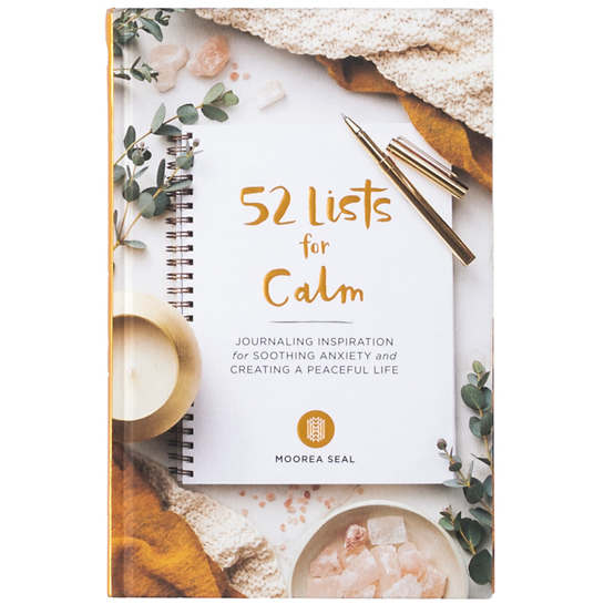 52 Lists For Calm: Journaling Inspiration For Soothing Anxiety And Creating A Peaceful Life  Book