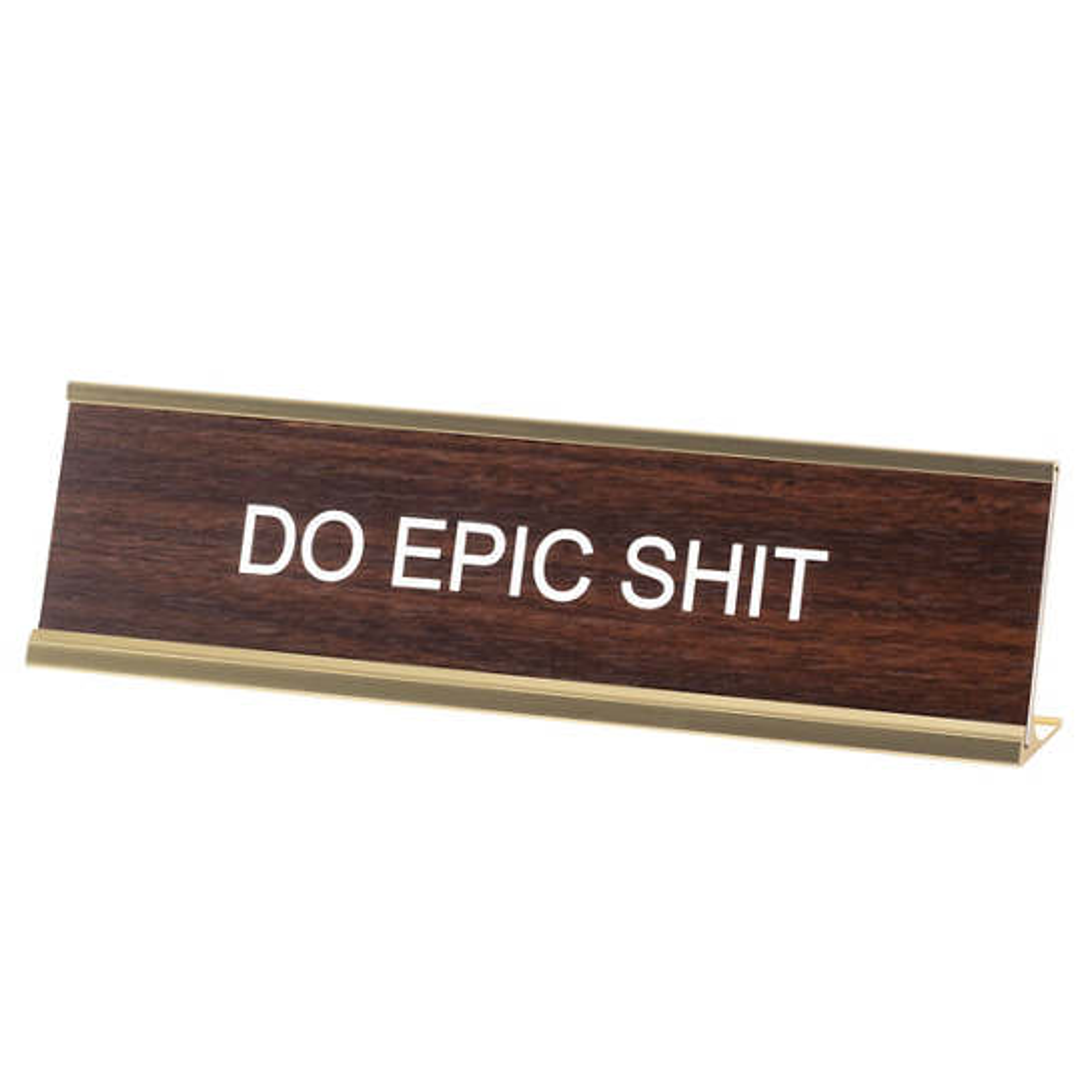 Do Epic Shit Nameplate