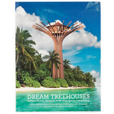 Dream Treehouses: Extraordinary Designs From Concept To Completion  Book