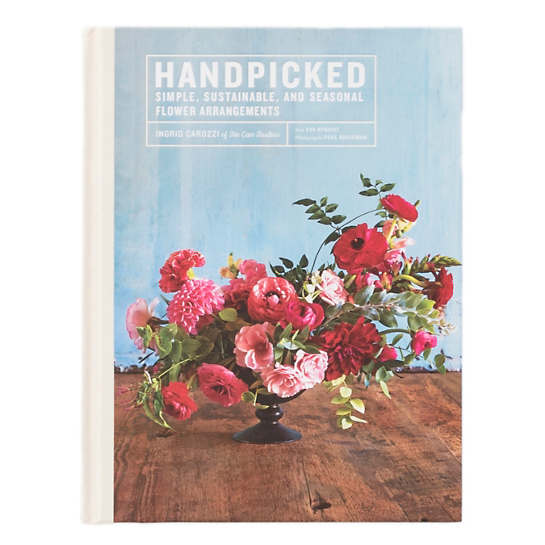 Handpicked: Simple, Sustainable, And Seasonal Flower Arrangements Book