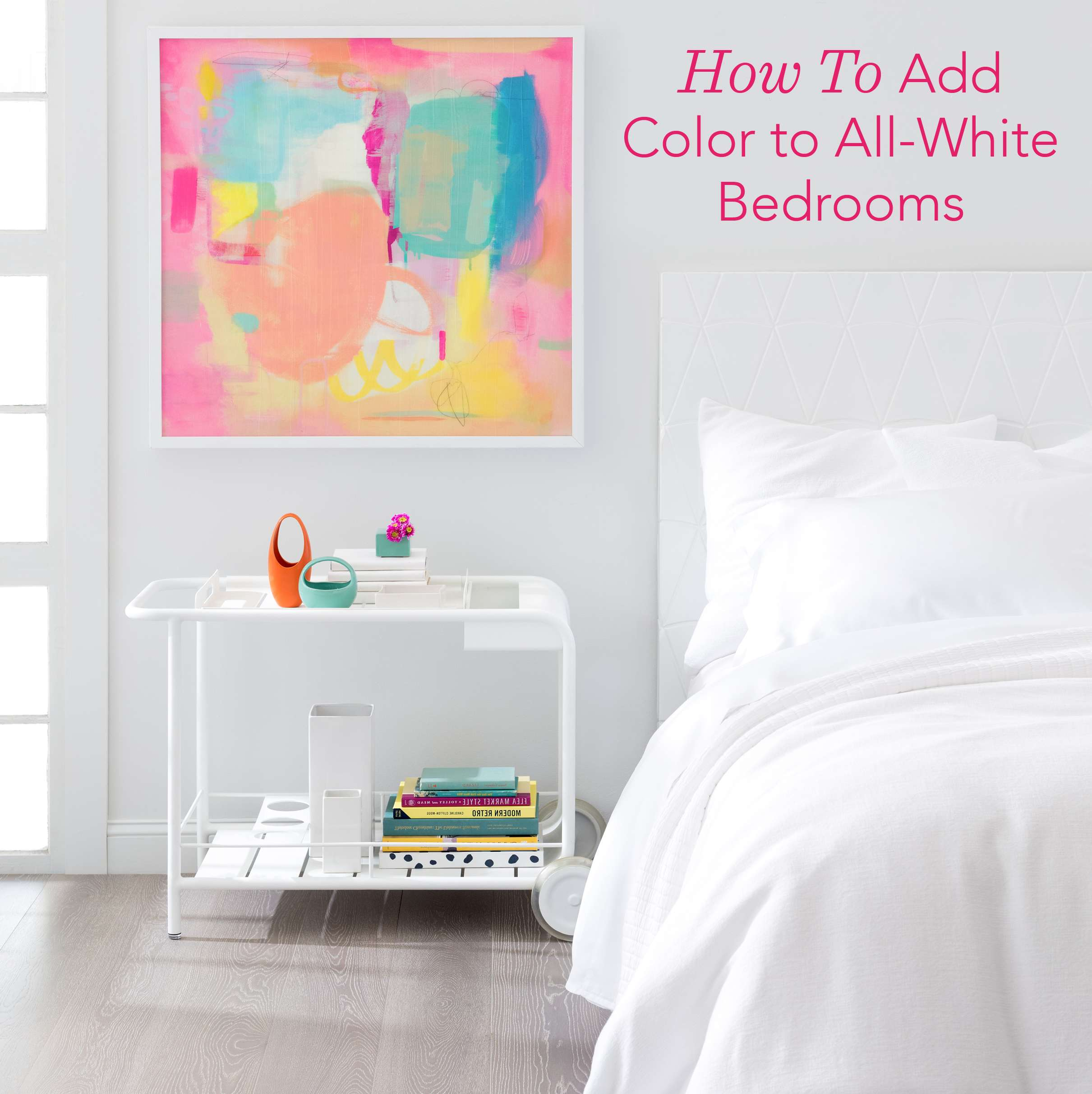 How To Add Pops Of Color To An All White Bedroom Fresh American Style