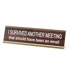 I Survived Another Meeting... Nameplate