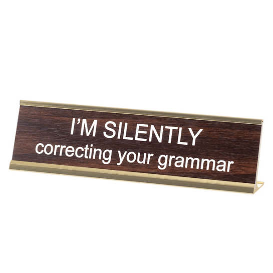 I'm Silently Correcting Your Grammar Nameplate