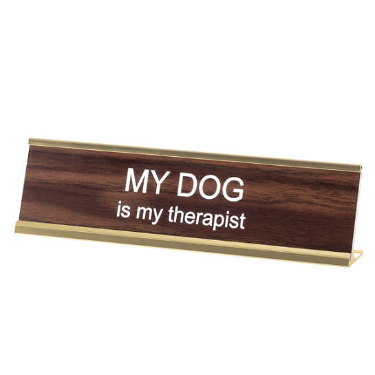 My Dog Is My Therapist Nameplate