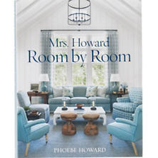 Mrs. Howard, Room By Room: The Essentials Of Decorating With Southern Style  Book