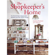 The Shopkeeper's Home: The World's Best Independent Retailers And Their Stylish Homes Book
